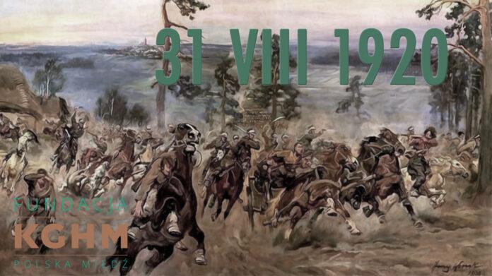 Bitwa pod Komarowem 31 VIII 1920: największa od 1813 roku bitwą kawalerii